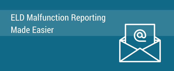 ELD Malfunction Reporting Made Easier