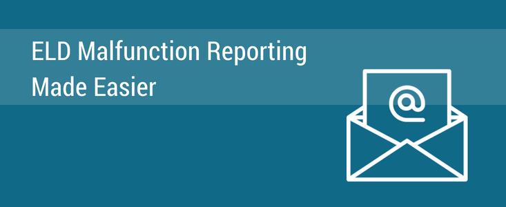 ELD Malfunction Reporting Made Easier