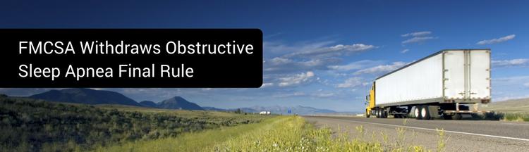 FMCSA Withdraws The Obstrutive Sleep Apnea Rule Blog Banner