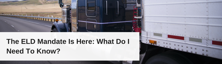 The ELD Mandate Is Here: What Do I Need To Know?