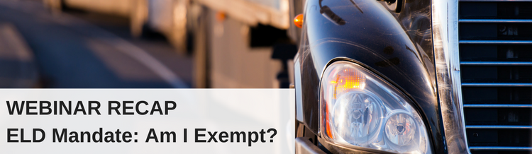 Webinar Recap blog post: ELD Mandate - Am I Exempt?