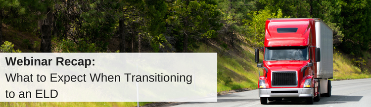 Webinar Recap: What to Expect When Transitioning to an ELD