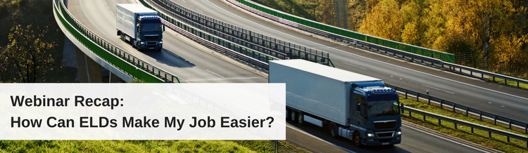 Webinar Recap: How Can ELDs Make My Job Easier?