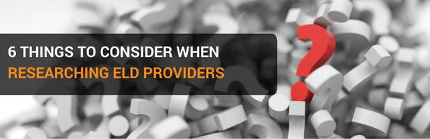 6 Things to Consider When Researching ELD Providers