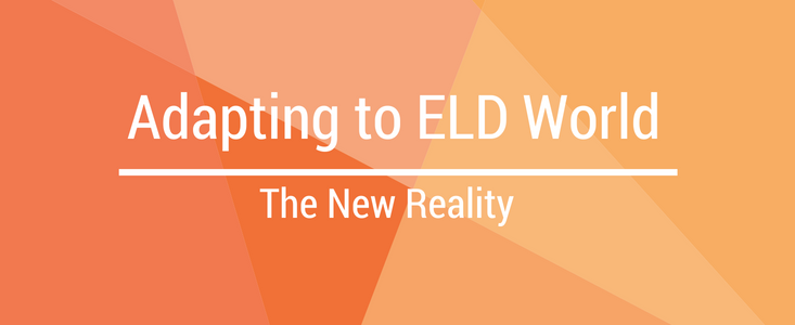 Adapting to ELD World – New Reality