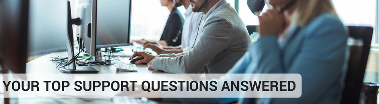 Your Top Support Questions Answered
