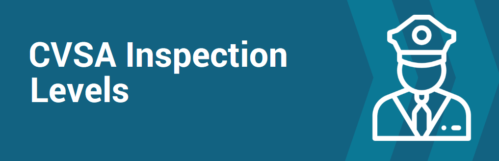 Do You Know What Different CVSA Inspection Levels Mean?