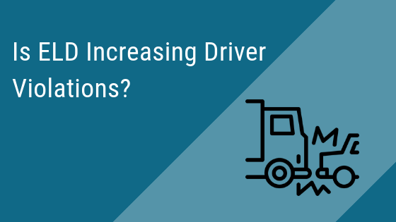 Is ELD Increasing Driver Violations?