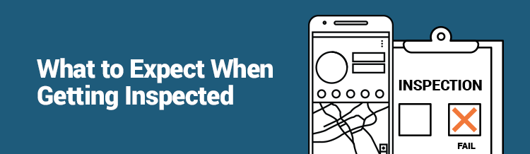 What to Expect When Getting Inspected