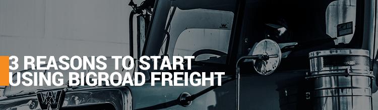 3 Reasons to Start Using BigRoad Freight