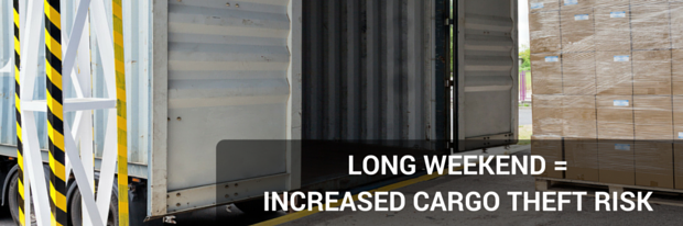 Long Weekend = Increased Cargo Theft Risk