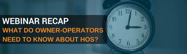 Webinar Recap: How Much Do Owner-Operators Need to Know About Hours-of-Service?