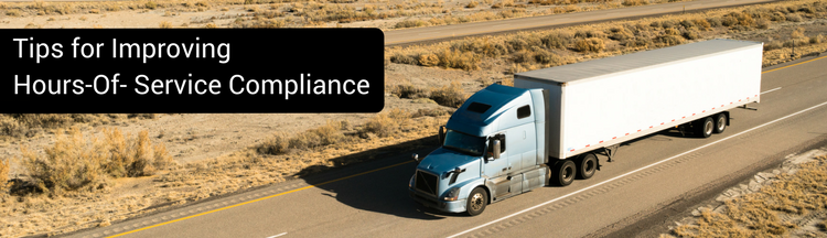 Tips For Improving Hours-Of-Service Compliance