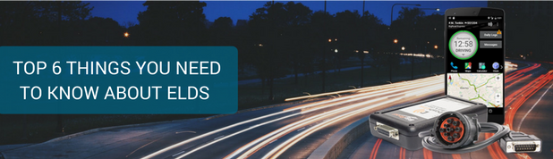 Top 6 Things You Need to Know About ELDs