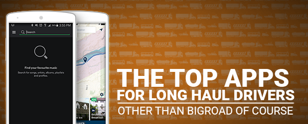 The Top Apps for Long Haul Drivers (Apart from BigRoad of Course)