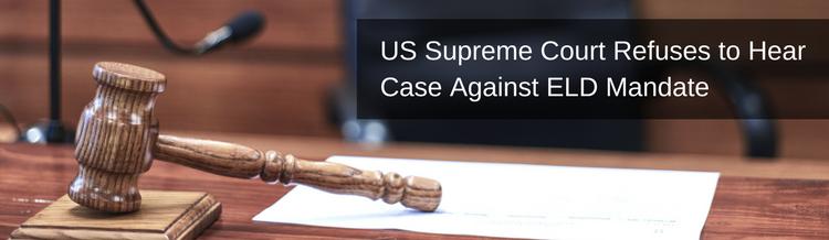 US Supreme Court Refuses to Hear Case Against ELD Mandate