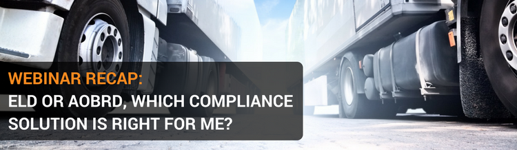 Webinar Recap: ELD or AOBRD - Which Compliance Solution is Right For Me?