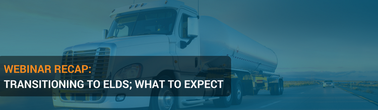 Webinar Recap: Transitioning to ELDs; What to Expect