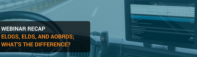 Webinar Recap: ELogs, ELDs, and AOBRDs; What's the Difference?