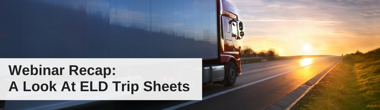 Webinar Recap: A Look At ELD Trip Sheets