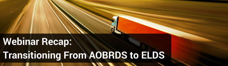 Webinar Recap: Transitioning From AOBRDs to ELDs