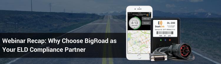 Webinar Recap: Why Choose BigRoad as Your ELD Compliance Partner