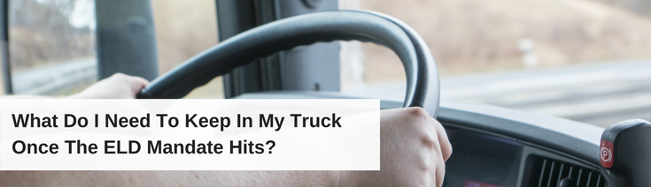 What Do I Need To Keep In My Vehicle When Running an ELD?