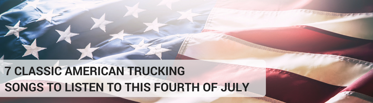7 Classic American Trucking Songs to Listen to This Fourth of July